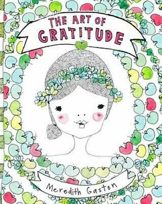 NEW The Art of Gratitude By Meredith Gaston Hardcover Free Shipping
