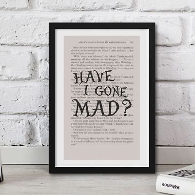 Framed Alice In Wonderland Book Page Art Have I Gone Mad? Print Quote