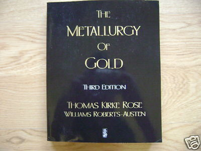 The Metallurgy of Gold Mining Geology Assaying Book