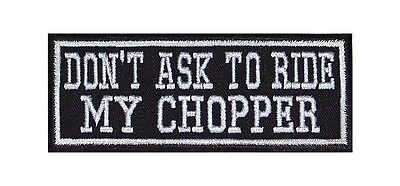 Dont ask to ride my Chopper Biker Patch Aufnäher Kutte Vest Harley V2 Twin Free