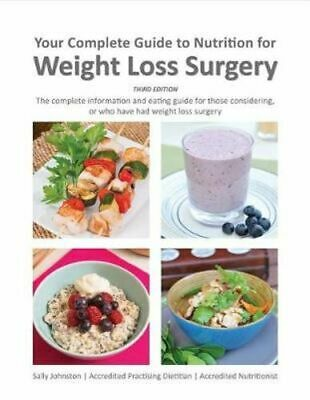 NEW Your Complete Guide to Nutrition for Weight Loss Surgery By Sally Johnston