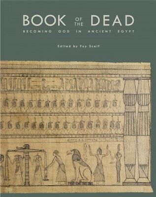 Book of the Dead : Becoming God in Ancient Egypt, Paperback by Scalf, Foy (ED...