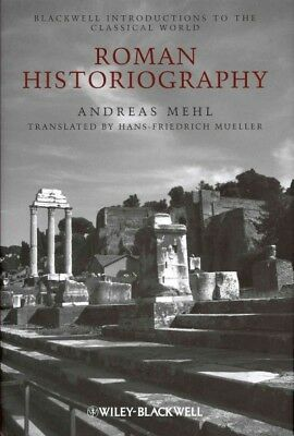 Roman Historiography : An Introduction to Its Basic Aspects and Development, ...