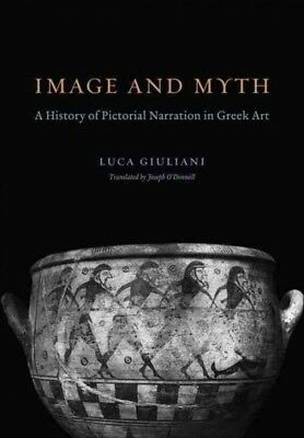 Image and Myth : A History of Pictorial Narration in Greek Art, Hardcover by ...