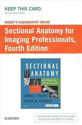 Sectional Anatomy for Imaging Professionals Mosby's Radiography Online Access...