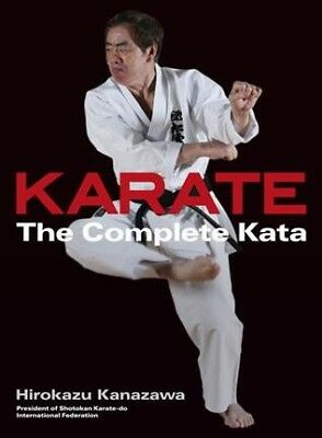 Karate : The Complete Kata, Hardcover by Kanazawa, Hirokazu; Berger, Richard ...