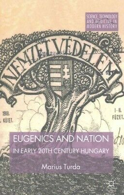 Eugenics and Nation in Early 20th Century Hungary, Paperback by Turda, M., IS...