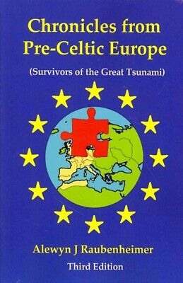 Chronicles from Pre-Celtic Europe : Survivors of the Great Tsunami, Paperback...