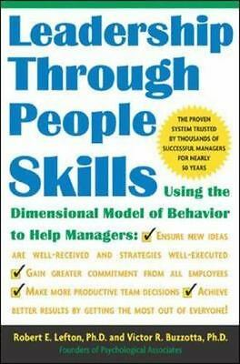 Leadership Through People Skills Lefton, R., Buzzotta, Victor Hardcover