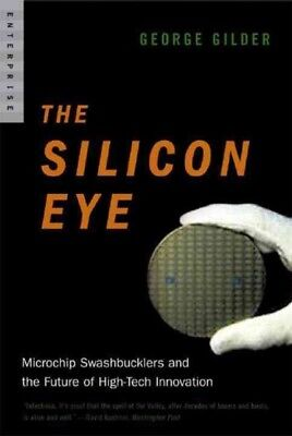 Silicon Eye, Paperback by Gilder, George, Brand New, Free shipping in the US