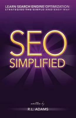 Seo Simplified : Learn Search Engine Optimization Strategies and Principles f...