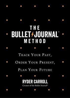NEW The Bullet Journal Method By Ryder Carroll Hardcover Free Shipping