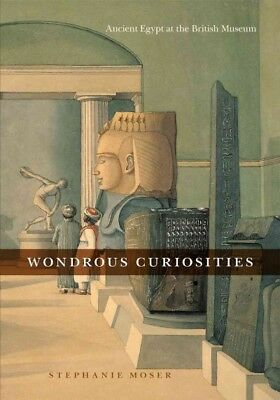 Wondrous Curiosities : Ancient Egypt at the British Museum, Paperback by Mose...