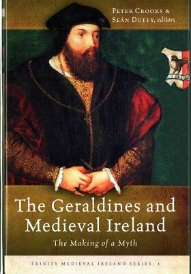 Geraldines and Medieval Ireland : The Making of a Myth, Hardcover by Crooks, ...