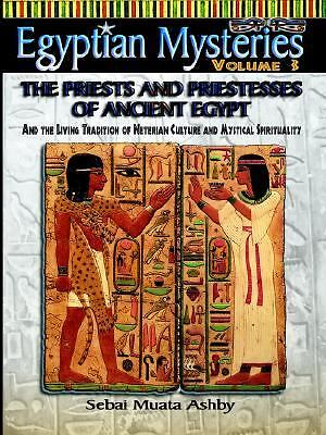 Egyptian Mysteries : The Priests And Priestesses of Ancient Egypt, Paperback ...