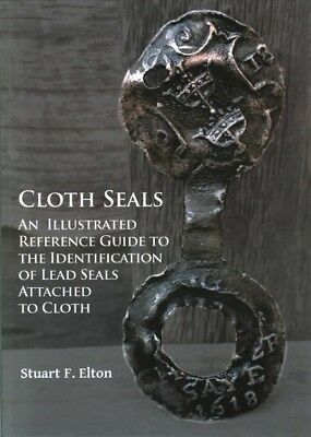 Cloth Seals : An Illustrated Guide to the Identification of Lead Seals Attach...