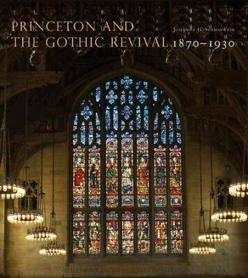 Princeton and the Gothic Revival : 1870-1930, Hardcover by Seasonwein, Johann...