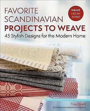 Favorite Scandinavian Projects to Weave : 45 Stylish Designs for the Modern H...