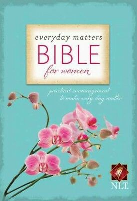 Everyday Matters Bible for Women : New Living Translation, Practical Encourag...