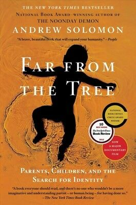 Far from the Tree : Parents, Children and the Search for Identity, Paperback ...