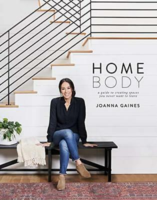 Homebody: A Guide to Creating Spaces by Joanna Gaines 006280197X Hardcover NEW