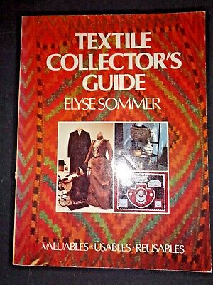 Textile Collector's Guide by Elyse Sommer Clothing Rugs Tapestry Baskets Weaving