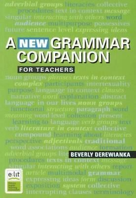 NEW A New Grammar Companion for Teachers By Beverly Derewianka Paperback
