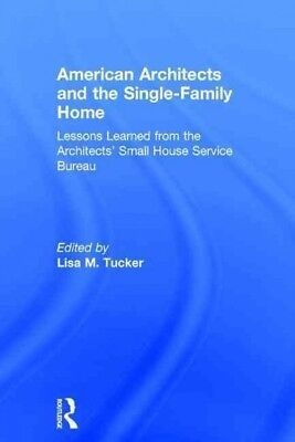 American Architects and the Single-Family Home : Lessons Learned from the Arc...
