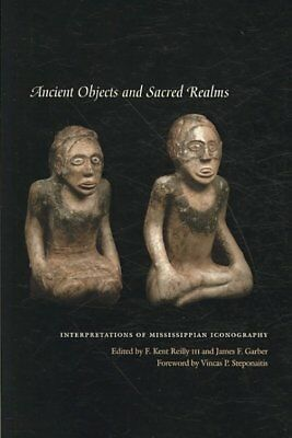 Ancient Objects and Sacred Realms : Interpretations of Mississippian Iconogra...