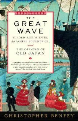 The Great Wave: Gilded Age Misfits, Japanese Eccentrics, and the Opening of Old