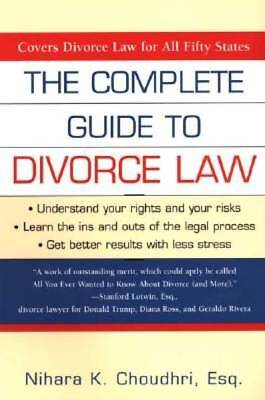 The Complete Guide To Divorce Law by Choudhri, Nihara K.