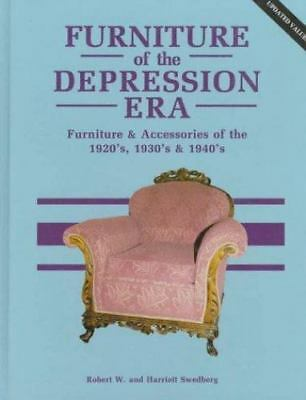 Furniture of the Depression Era: Furniture and Accessories of the 1920s, 1930s