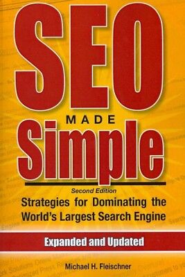 SEO Made Simple : Strategies for Dominating the World's Largest Search Engine...
