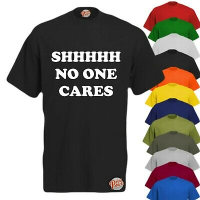 No One Cares Funy Novelty Scastic    Men/'s T-Shirt//Tank Top e1m