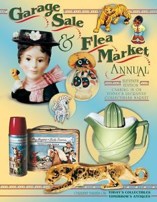 Garage Sale & Flea Market Annual: Cashing in on Today's Lucrative Collectibles