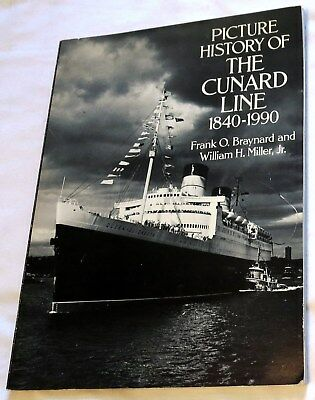 1991 Picture History of the Cunard Line by Frank Braynard & William Miller Book
