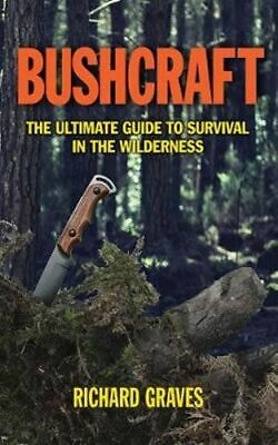 NEW Bushcraft By Richard Graves Paperback Free Shipping