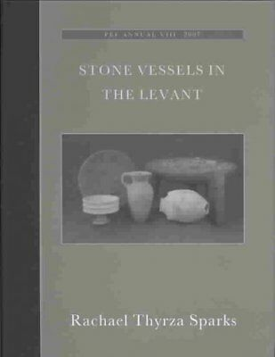 Stone Vessels in the Levant, Hardcover by Sparks, Rachael Thyrza, ISBN 190435...