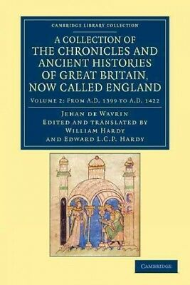 Collection of the Chronicles and Ancient Histories of Great Britain, Now Call...