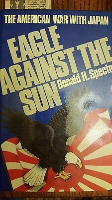 Eagle Against the Sun by Ronald Spector 1985 FIRST edition