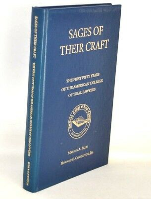 SAGES OF THEIR CRAFT  The first fifty years of the American College of Trial Law