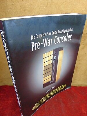 COMPLETE PRICE GUIDE TO ANTIQUE RADIOS: PRE-WAR CONSOLES Mark Stein PHOTOS SPECS