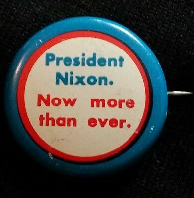 President Nixon. Now more than ever. Vintage Campaign Button Pin