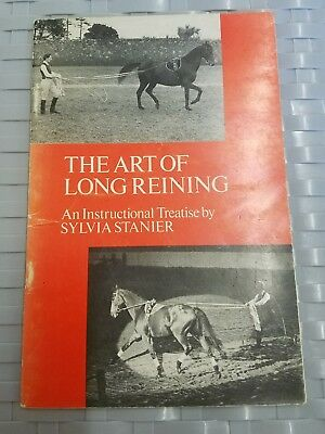 The Art Of Long Reining .an Instructional Treatise By Sylvia Stanner. Horse care