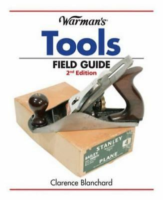 Warman's Tools Field Guide (Warman's Field Guides) Blanchard, Clarence Paperbac