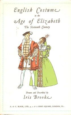 VINTAGE BOOK: English Costume in the Age of Elizabeth: The 16th Century FREE P&P