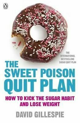 NEW The Sweet Poison Quit Plan By David Gillespie Paperback Free Shipping
