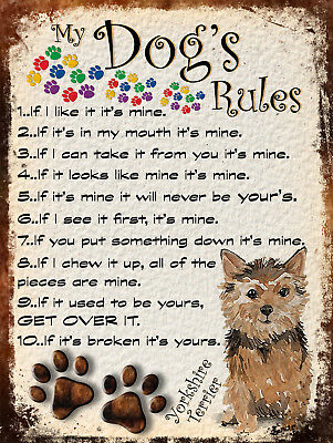 My Dog's Rules Retro Style Metal Tin Sign Yorkshire Terrier Theme (20Dr)
