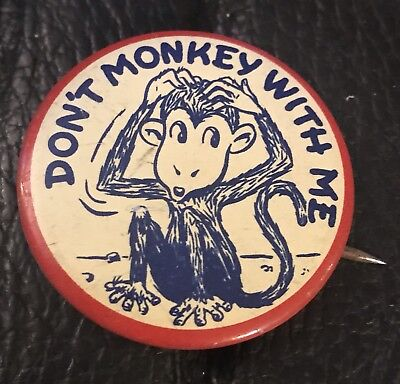 Vintage Pinback Button 1950's Dont Monkey With Me