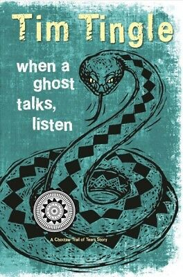 When a Ghost Talks, Listen : A Choctaw Trail of Tears Story, Hardcover by Tin...